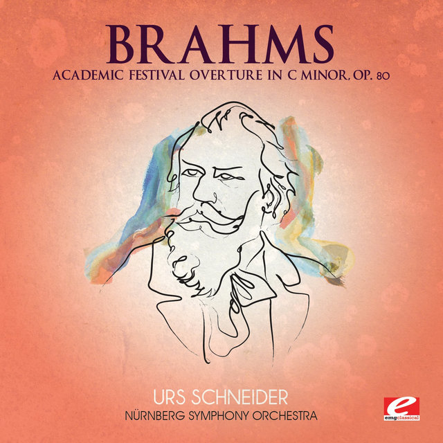 Brahms: Academic Festival Overture in C Minor, Op. 80 (Digitally Remastered)