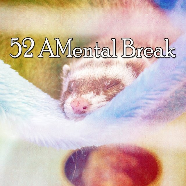 52 AMental Break