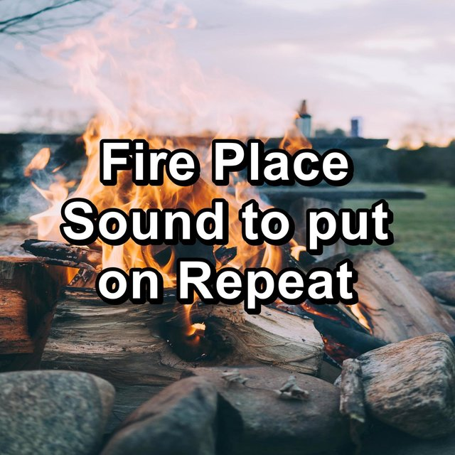 Fire Place Sound to put on Repeat