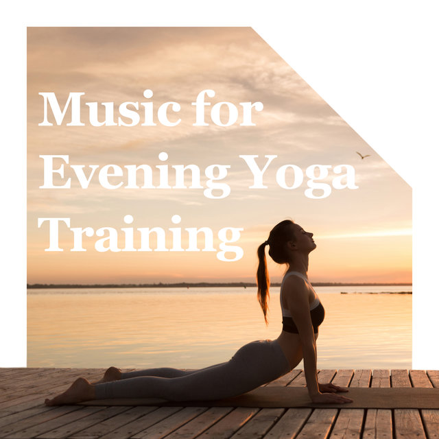 Music for Evening Yoga Training – Stretching  Exercises, Meditation