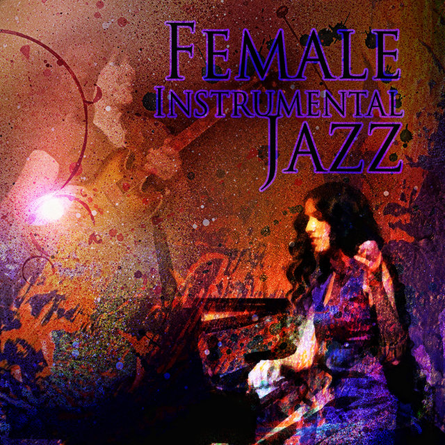 Female Instrumental Jazz – Piano & Guitar Music for Connoisseurs, Good Vibes, Total Relax & De-stress, Easy Listening, Lounge & Jazz Club Background Music