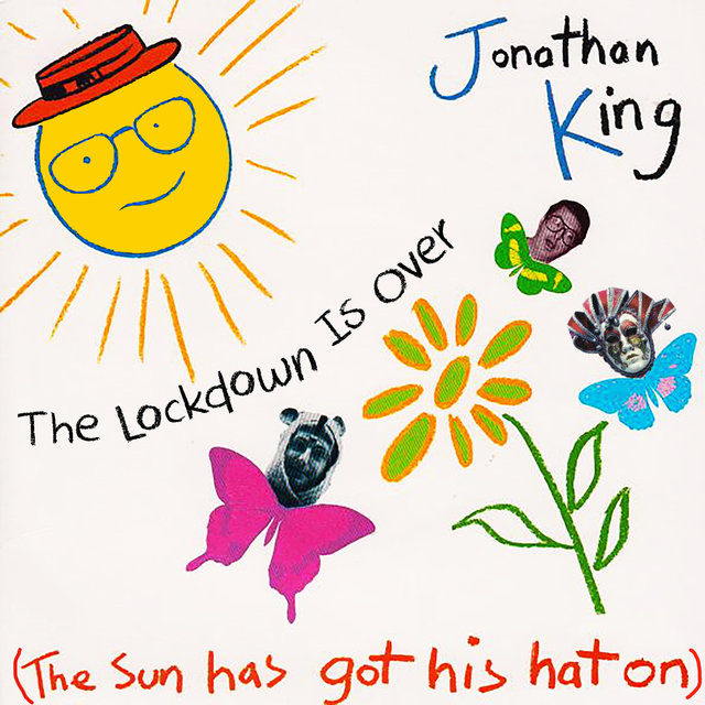 The Lockdown Is over (The Sun Has Got His Hat On)