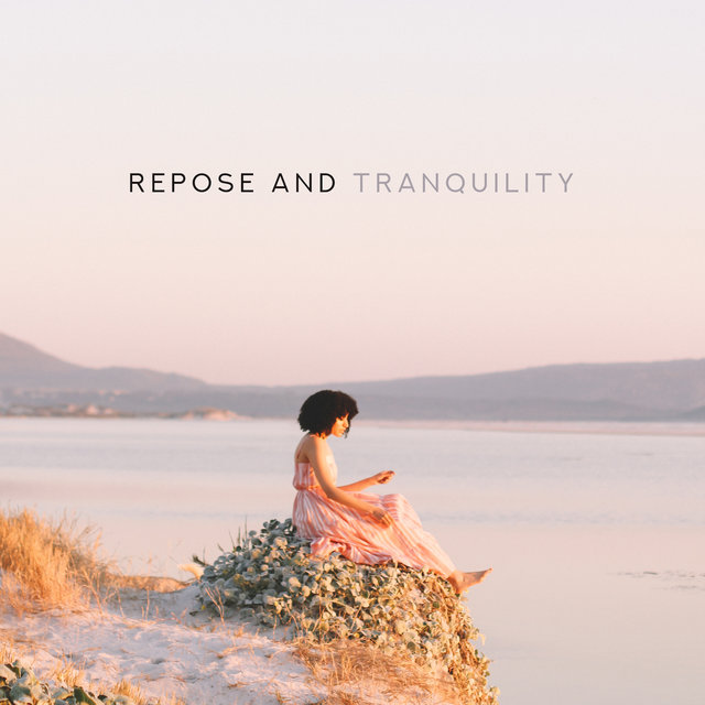 Repose and Tranquility – 15 Chillout Tracks Dedicated to Rest and Relaxation