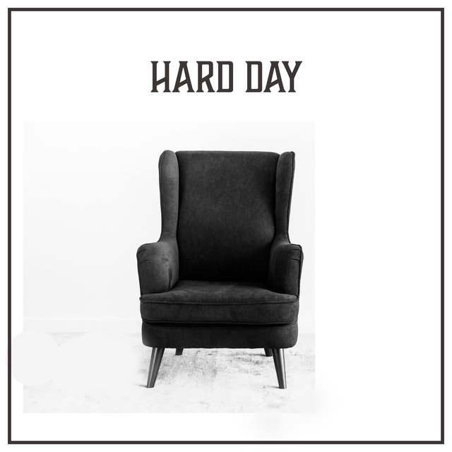 Hard Day - Calming Jazz Music to Soothe Your Nerves and Anxiety