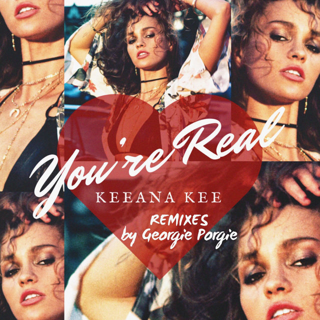 You're Real (Remixes by Georgie Porgie)
