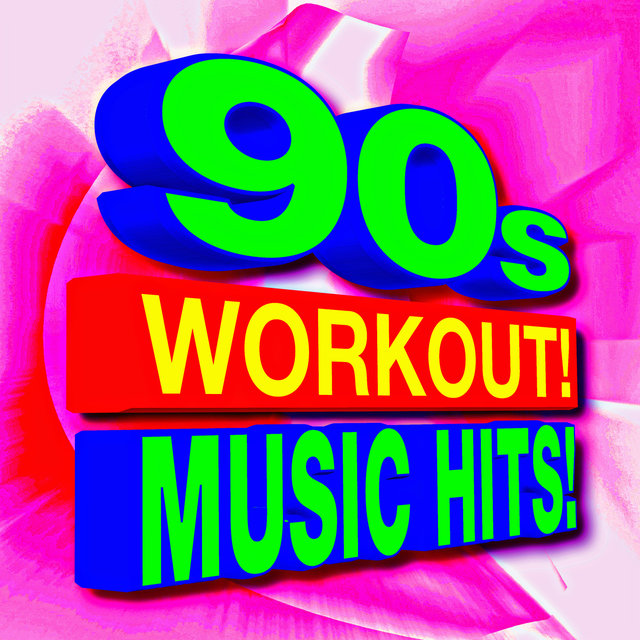 90s Workout! Music Hits!