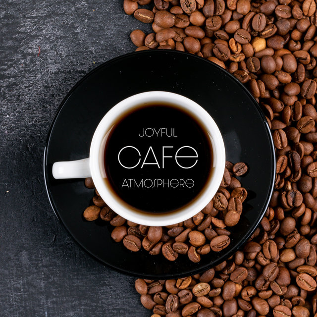 Joyful Cafe Atmosphere – Positive Jazz Music for Drinking Favourite Latte, Espresso or Cappuccino
