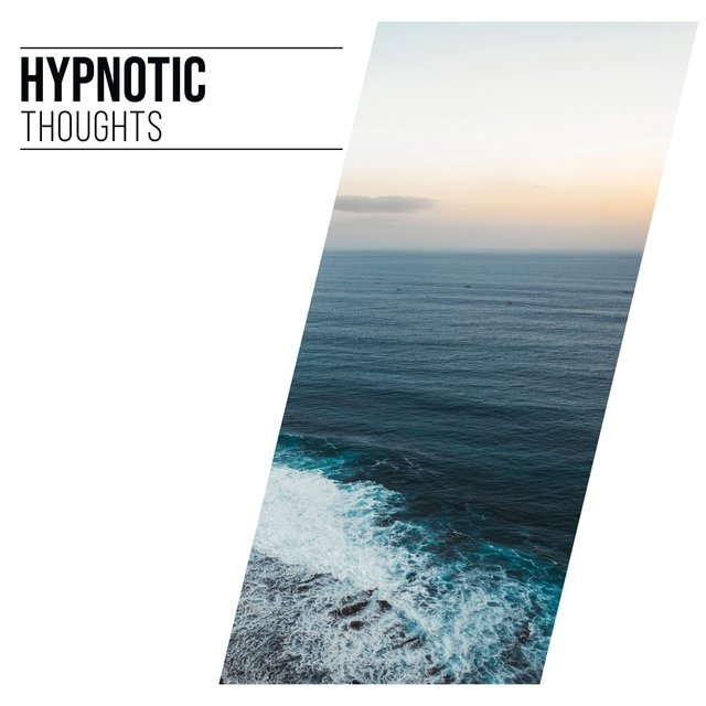 # Hypnotic Thoughts