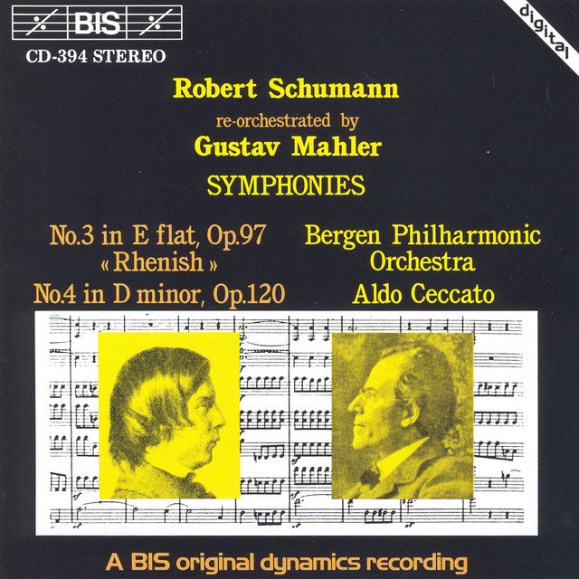 Schumann: Symphonies Nos. 3 and 4, Re-Orchestrated by Gustav Mahler