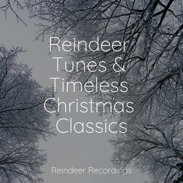 Reindeer Tunes & Timeless Christmas Classics