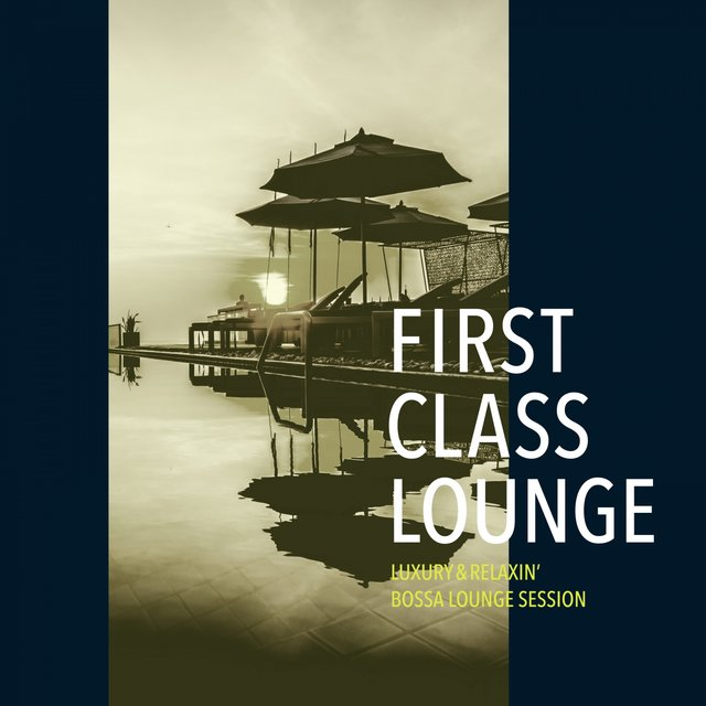 First Class Lounge ~luxury & Relaxin' Bossa Lounge Session~