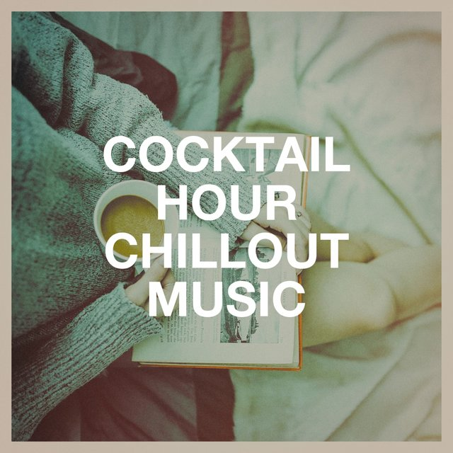 Cocktail Hour Chillout Music