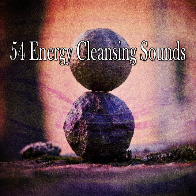 54 Energy Cleansing Sounds
