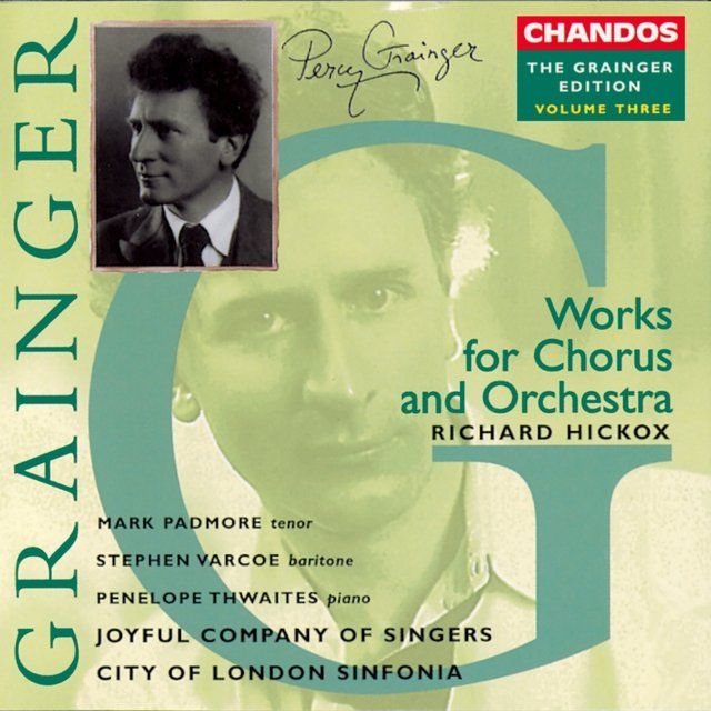 Grainger: Grainger Edition, Vol. 3: Works for Chorus and Orchestra