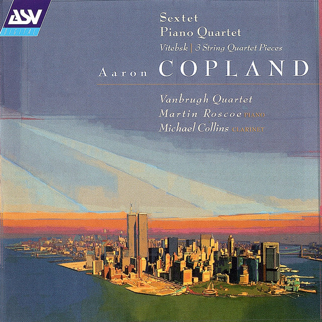 Copland: Sextet; Piano Quartet; Vitebsk; 2 Pieces for string quartet