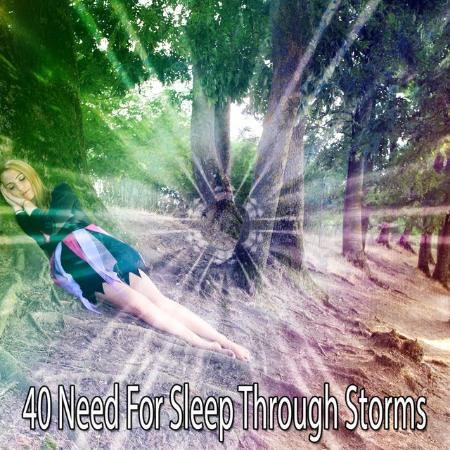 40 Need for Sleep Through Storms