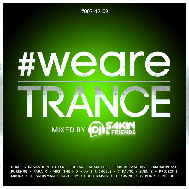 #WeAreTrance #007-17-09 (Mixed by DJ Sakin)