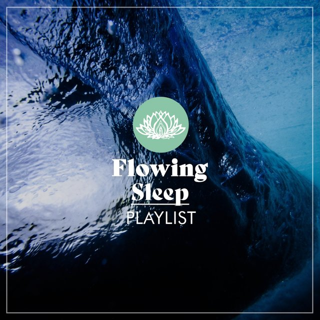 Flowing Sleep Playlist