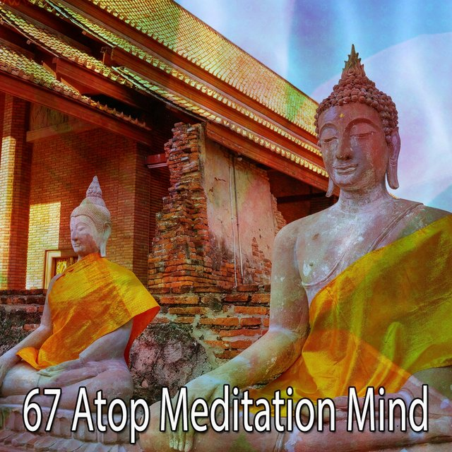 67 Atop Meditation Mind
