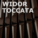 Widor Toccata (Symphony for Organ No. 5)