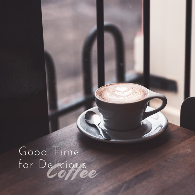 Good Time for Delicious Coffee: 15 Instrumental Jazz Music for Cafe, Relaxing Atmosphere with Soft & Sentimental Melodies