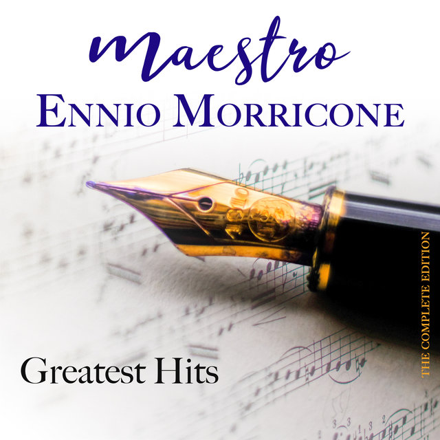 Maestro Ennio Morricone Greatest Hits (The Complete Edition)