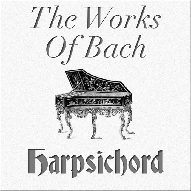 The Works of Bach: Harpsichord
