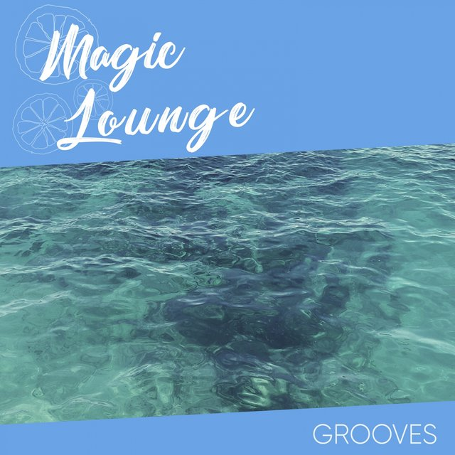 Magic Lounge Grooves