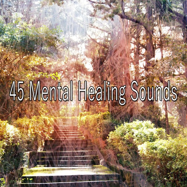 45 Mental Healing Sounds