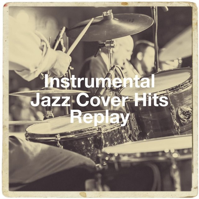 Instrumental Jazz Cover Hits Replay