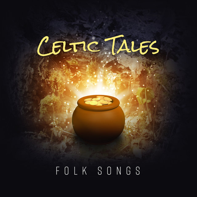Celtic Tales – Folk Songs – Beautiful Traditional Music for Relaxation, Special Melodies, Soft Ambient, Soothing Instrumental Songs