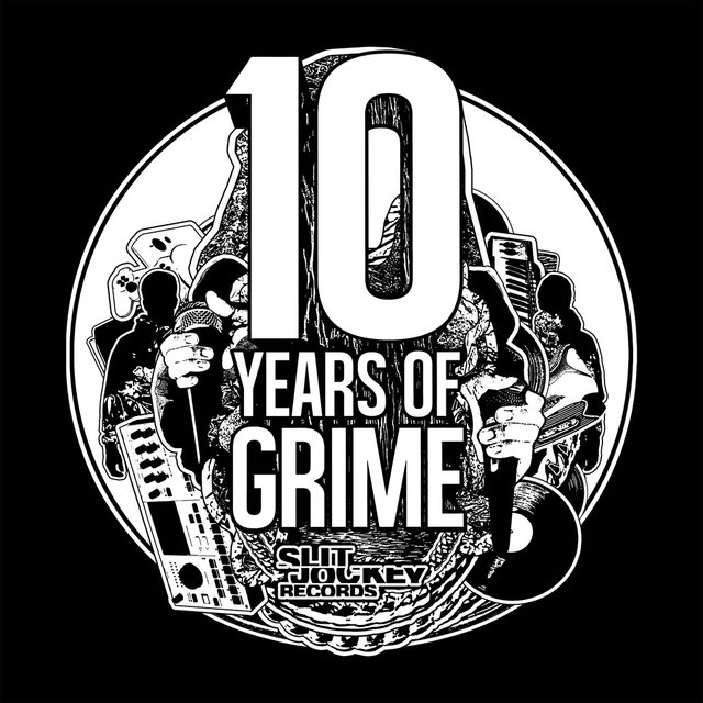 Slit Jockey Presents 10 Years of Grime