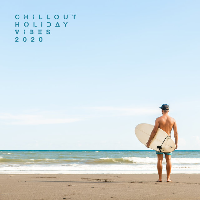 Chillout Holiday Vibes 2020