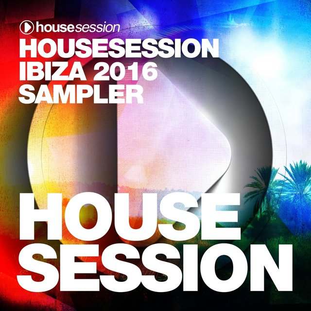 Housesession Ibiza 2016 Sampler