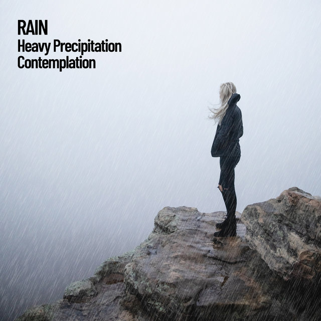 Rain: Heavy Precipitation Contemplation