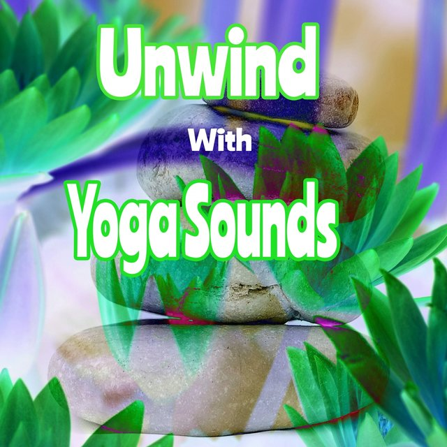 Unwind With Yoga Sounds