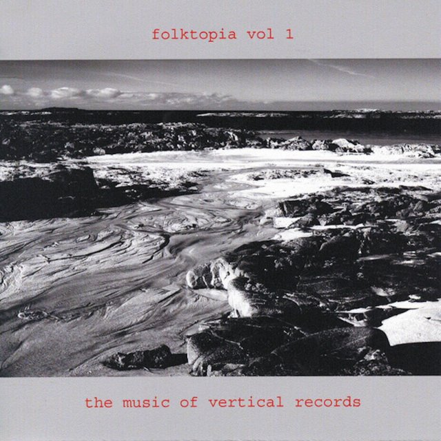 Folktopia - Music of Vertical Records, Vol. 1