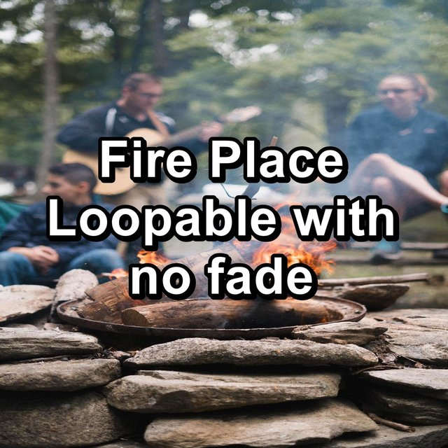 Fire Place Loopable with no fade