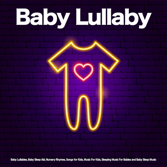Baby Lullaby: Baby Lullabies, Baby Sleep Aid, Nursery Rhymes, Songs for Kids, Music For Kids, Sleeping Music For Babies and Baby Sleep Music
