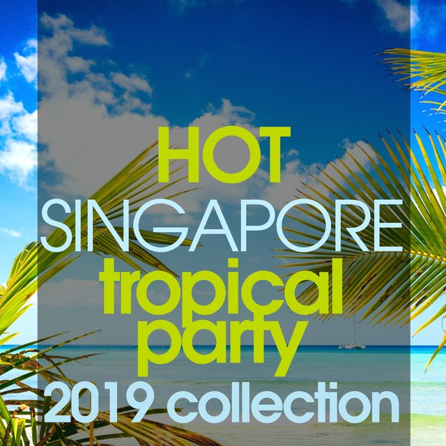 Hot Singapore Tropical Party 2019 Collection