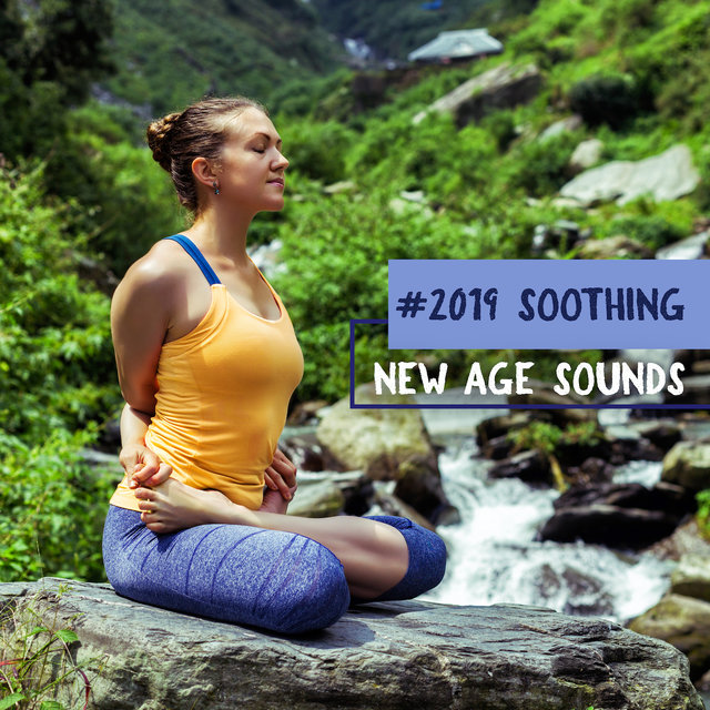 #2019 Soothing New Age Sounds - for Yoga Exercises and Meditation Practice