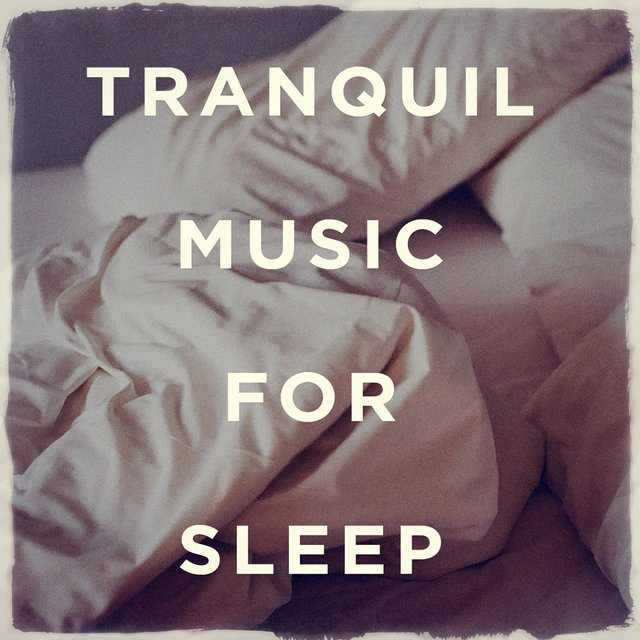 Tranquil Music for Sleep