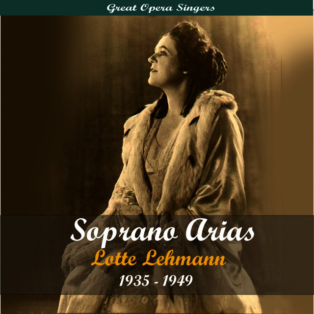 Great Opera Singers / Soprano Arias / 1935 - 1949