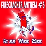 Firecracker Anthem #3 (The Final)