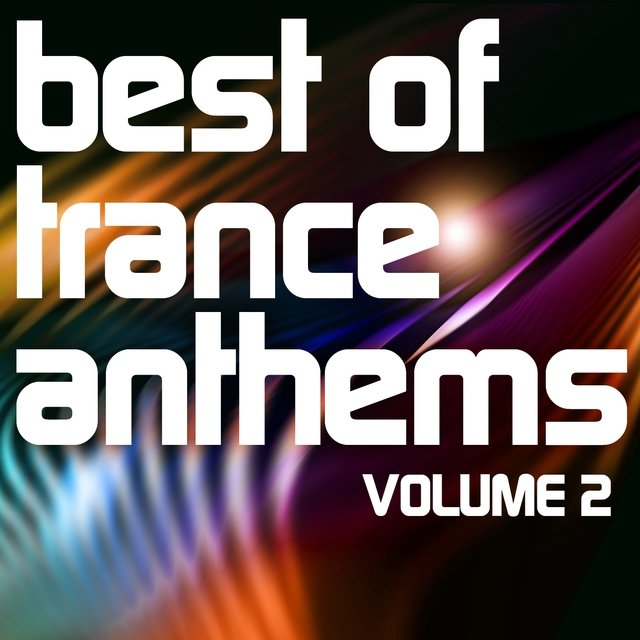 Best of Trance Anthems, Vol.2