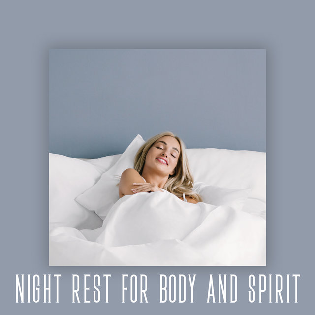 Night Rest for Body and Spirit – Soothing Nature Sounds Collection for Deep Sleep and Relaxation, Inner Silence, Insomnia Relief, Good Night, Self-Care, Daily Rituals