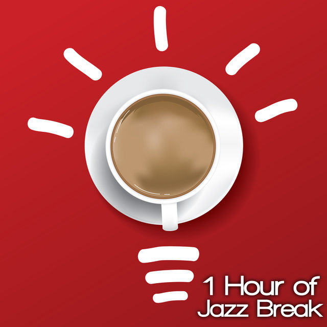 1 Hour of Jazz Break - Relax for a While with a Brilliant Collection of Jazz Music, Inspirational Music, New Ideas, Lunch, Break at Work