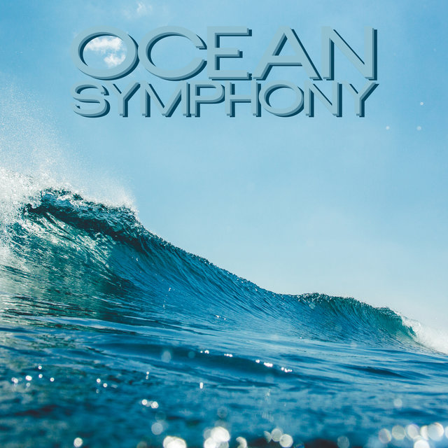 Ocean Symphony: Relaxing Composition of Nature Sounds with Calm Music for Relaxation, Meditation, Sleep or Spa