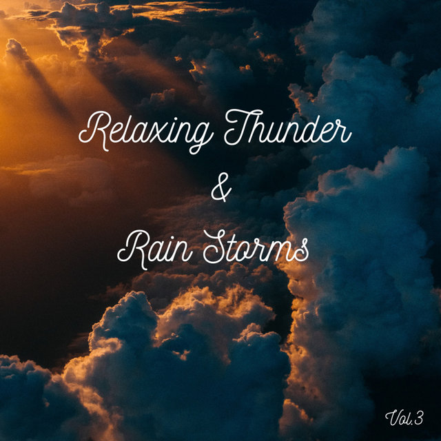 Relaxing Thunder and Rain Storms Vol.3