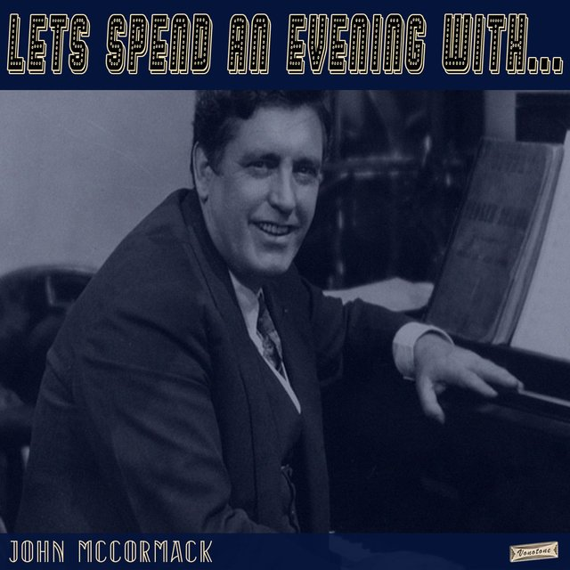 Let's Spend an Evening with John McCormack